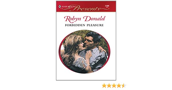 Forbidden Pleasure Kindle Edition By Robyn Donald Contemporary