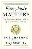 img - for Everybody Matters: The Extraordinary Power of Caring for Your People Like Family book / textbook / text book