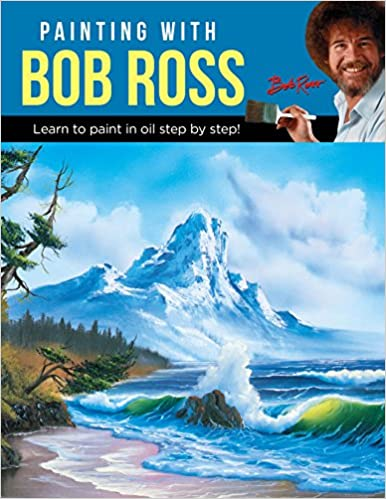 96f3bbb07f Painting with Bob Ross  Learn to paint in oil step by step!  Bob Ross Inc   9781633226524  Amazon.com  Books