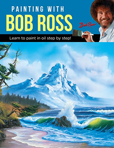 (Painting with Bob Ross: Learn to paint in oil step by step!)
