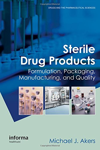 Sterile Drug Products  Formulation  Packaging  Manufacturing And Quality  Drugs And The Pharmaceutical Sciences