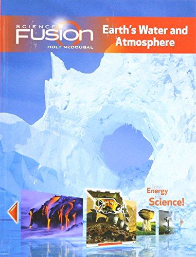 Sciencefusion: Student Edition Interactive Worktext Grades 6-8 Module F: Earth's Water and Atmosphere 2012