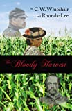 The Bloody Harvest, Cw Whitehair, 0741467194