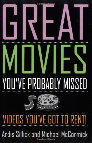 Read Online Great Movies You've Probably Missed: Videos You've Got to Rent! pdf epub