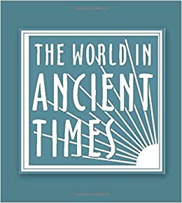 Student Study Guide to the Ancient American World (The World in Ancient Times)