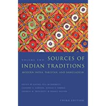 Sources of Indian Traditions: Modern India, Pakistan, and Bangladesh (Introduction to Asian Civilizations)