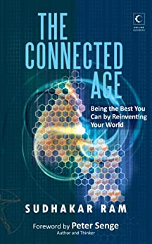 Connected Age: Being the Best You Can in the New World by [Ram, Sudhakar]