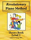 img - for Revolutionary Piano Method: Theory Level 1: Based on Principles of Instructional Design (Volume 2) book / textbook / text book