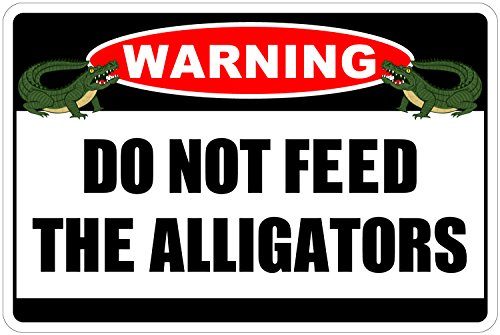 StickerPirate Do Not Feed The Alligators Warning 8 x 12 Funny Metal Novelty Sign Aluminum NS 4038