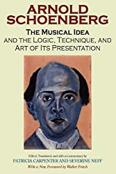 The Musical Idea: And the Logic, Technique, and Art of Its Presentation