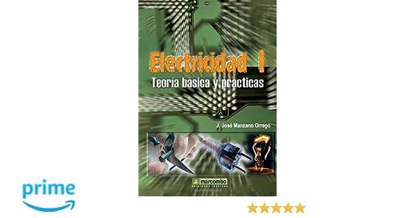 Electricidad I. Teoría básica y prácticas. (Spanish Edition): Manzano Orrego J José: 9788426714565: Amazon.com: Books