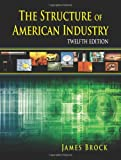 The Structure of American Industry, James, Brock, 1478605499