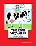 The Cow Says Moo: Ten Tips to Teach Toddlers to Talk:  An Early Intervention Guide