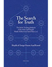 The Search for Truth: The Life &Teaching Methods of the Indian Sufi Shaykh Maulvi Muhammad Saeed Khan