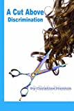 A Cut Above Discrimination