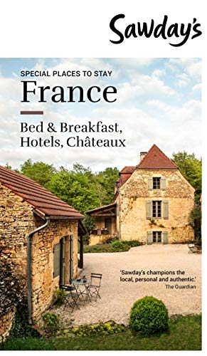 Special Places to Stay: France (Sawday's Special Places to Stay)...