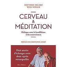 Cerveau et méditation: Dialogue entre le bouddhisme et les neurosciences
