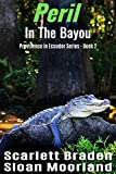 Peril In The Bayou, Book 2 in the Providence In Ecuador Series