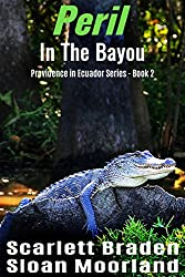 Peril In The Bayou, Book 2 in the Providence In Ecuador Series