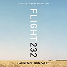 Flight 232: A Story of Disaster and Survival Audiobook by Laurence Gonzales Narrated by Victor Bevine