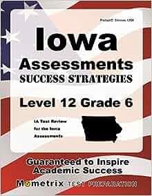 Iowa assessments success strategies level 12 grade 6 study guide ia iowa assessments success strategies level 12 grade 6 study guide ia test review for the iowa assessments ia exam secrets test prep team 9781630949778 fandeluxe Images