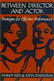 img - for Between Director and Actor: Strategies for Effective Performance by Mandy Rees (2002-11-01) book / textbook / text book