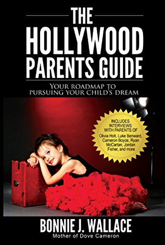 The Hollywood Parents Guide: Your Roadmap to Pursuing Your Child's Dream Pdf