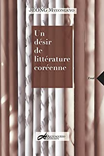 Un désir de littérature coréenne, Jeong, Myeong-Kyo