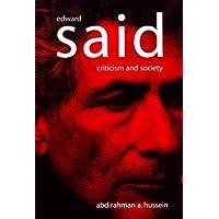 Edward Said: Criticism and Society