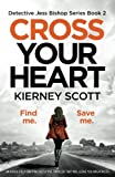 Cross Your Heart: An absolutely gripping detective thriller that will leave you breathless (Detective Jess Bishop) (Volume 2)