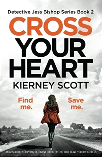 cross your heart an absolutely gripping detective thriller that will leave you breathless detective jess bishop book 2