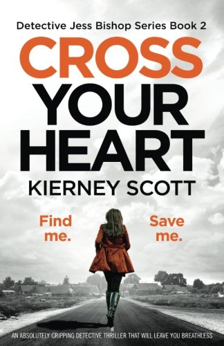 Read Online Cross Your Heart: An absolutely gripping detective thriller that will leave you breathless (Detective Jess Bishop) (Volume 2) PDF