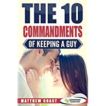 The 10 Commandments of Keeping a Guy