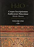 Corpus Inscriptionum Arabicarum Palaestinae, Volume One : A, Moshe, Sharon, 9004108335