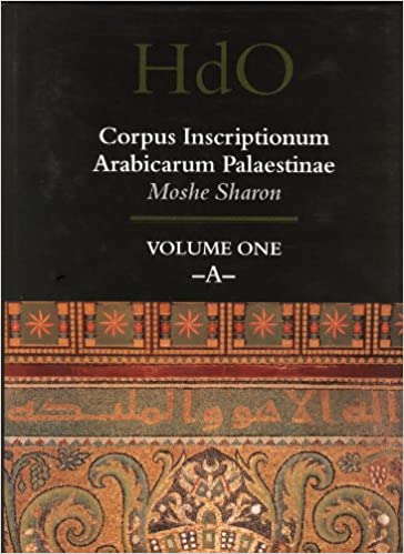 Book Corpus Inscriptionum Arabicarum Palaestinae: A v. 1 (Handbuch der Orientalistik, 1: Abteilung - Der Nahe & der Mittlere Osten) (Handbook of Oriental ... Corpus Inscriptionum Arabicarum Palaestinae)