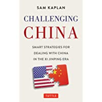 Challenging China: Smart Strategies for Dealing with China in the Xi Jinping Era