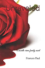 Unraveled (a moretti crime family novel) (Volume 2) Paperback