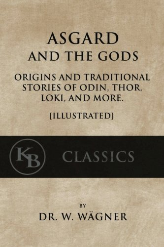 Asgard-and-the-Gods-Origins-and-Traditional-Stories-of-Odin-Thor-Loki-and-more-Illustrated