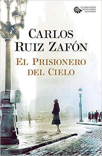 El Prisionero del Cielo El Cementerio de los Libros Olvidados ...