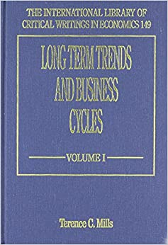 Long Term Trends and Business Cycles (The International Library of Critical Writings in Economics Series)