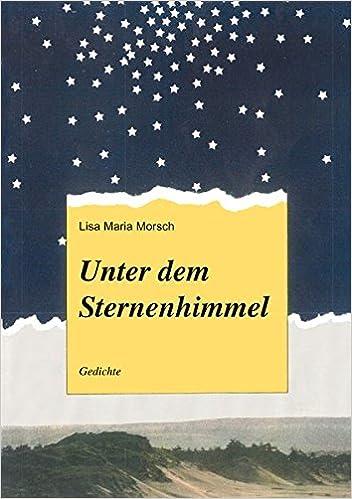 Unter Dem Sternenhimmel Gedichte Amazonde Lisa Maria