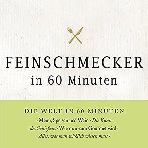 Feinschmecker in 60 Minuten Hörbuch