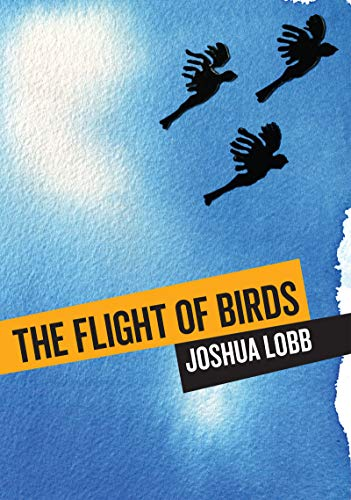 The Flight of Birds: A Novel in Twelve Stories (Animal Publics)