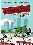 """Afficher """"Les chabadas<br /> Le mystérieux secret de Néfertiti"""""""