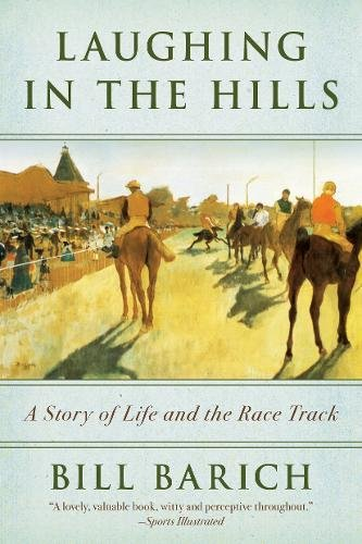 Laughing in the Hills: A Season at the Racetrack