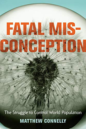 Fatal Misconception: The Struggle to Control World Population ()