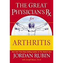 The Great Physicians Rx For Arthritis