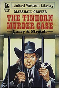 Book The Tinhorn Murder Case: Larry & Stretch (LIN) (Linford Western Library)