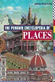 The Penguin Encyclopedia of Places (Penguin Reference Books): Written by John Paxton, 1999 Edition, (3rd edition) Publisher: Penguin Books Ltd [Paperback]