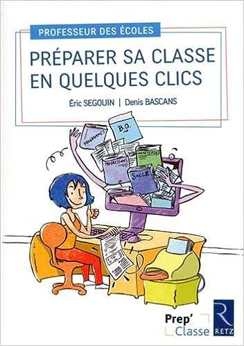 En ligne Préparer sa classe en quelques clics (+ application en ligne) pdf, epub